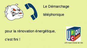 Le Démarchage téléphonique pour la rénovation énergétique, c'est fini !